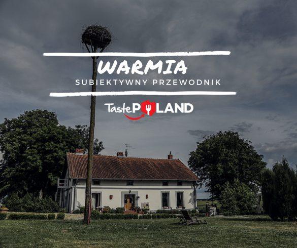 Przewodnik Warmia Taste Poland turystyka kulinarna blog kulinarno-podróżniczy podrozniczy
